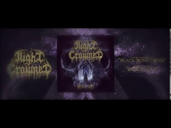 Night Crowned Black Bone Cross Official Track Video
