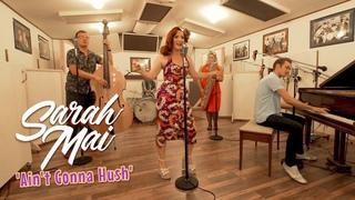 'Ain't Gonna Hush' SARAH MAI (Sugar Rays) BOPFLIX sessions