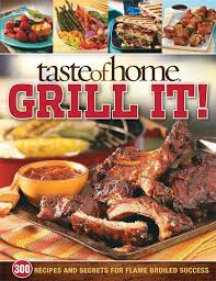 Taste-of-Home-Grill-It-343-Recipes-and-Secrets-for-Flame-Broiled-Success