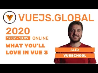 Alex Kyriakidis - What you'll love in Vue 3 at Vuejs Global (Amsterdam)