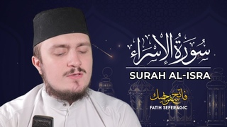 SURAH ISRA (17) | Fatih Seferagic | Ramadan 2020 | Quran Recitation w English Translation