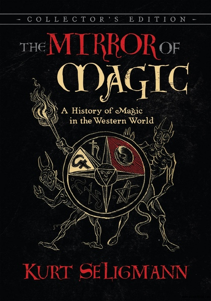 The Mirror of Magic A History of Magic in the Western World, 6th Edition