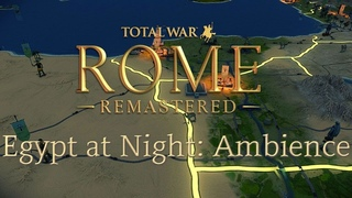 Total War Rome Remastered: Egypt at Night Ambience
