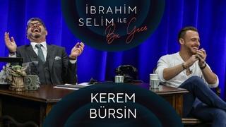 İbrahim Selim ile Bu Gece #79 Kerem Bürsin, Ertunç