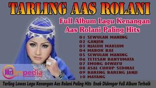 Aas Rolani  Full Album Paling Hits 2020 - Aas Rolani Sewulan Maning - Aas Rolani Full Album Lawas