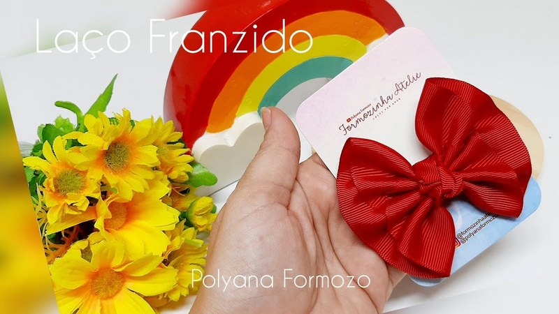 Laço de Fita 🎀 Laço Franzido 🎀 Faço Fácil e prático by Polyana Formozo