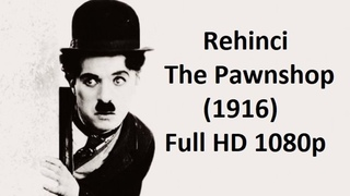 Rehinci - The Pawnshop (1916) Türkçe Altyazılı full hd [BluRay 1080p] Charlie Chaplin