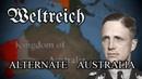 Alternative History of Australia ~ Weltreich