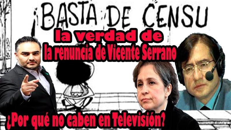 Renuncia de Vicente Serrano y despidos de Aristegui y Vivó incómodos al poder económico y político