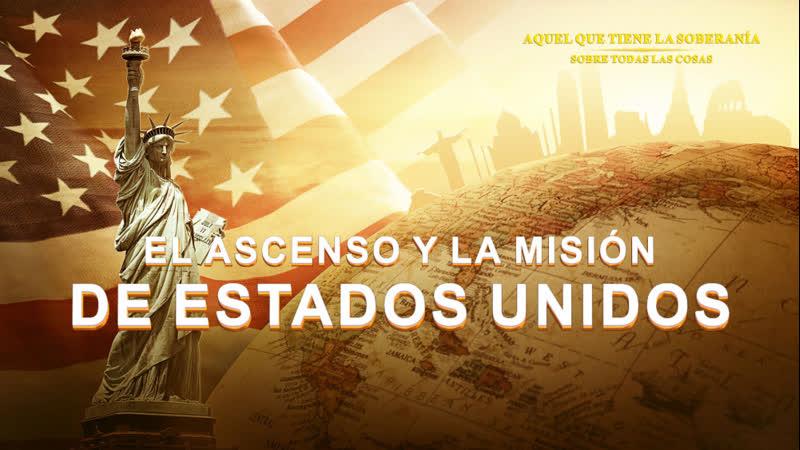Documental en español latino   El ascenso y la misión de Estados Unidos