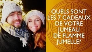 QUELS SONT LES 7 CADEAUX DE VOTRE JUMEAU DE FLAMME JUMELLE SUR LE CHEMIN DE LA RÉUNION