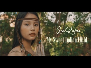 MY SWEET INDIAN CHILD - Leo Rojas