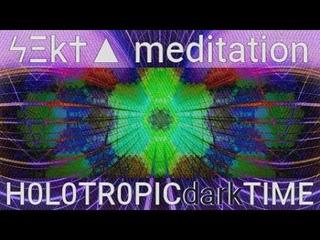 ϟΞk†▲ meditation - H0L0TR0PICdarkTIME