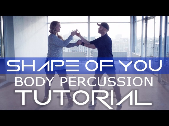 SHAPE OF YOU - Body Percussion Tutorial