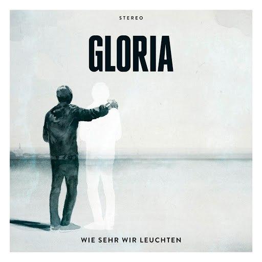 Gloria альбом Wie sehr wir leuchten