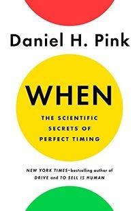 Daniel H. Pink] When  The Scientific Secrets of P