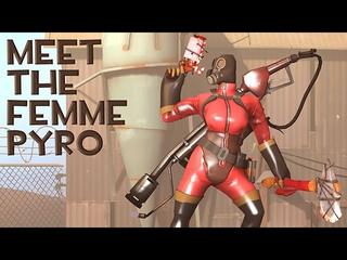 Meet The Femme Pyro [SFM]