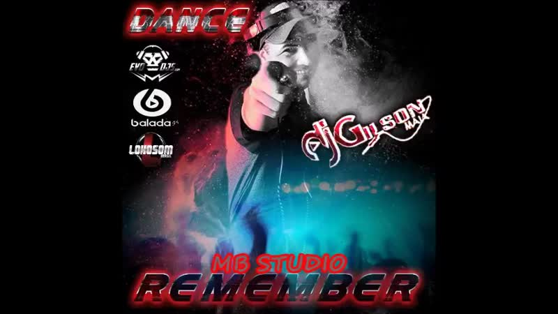 DANCE REMEMBER VOL 10 BY DJ GILSON MAIA