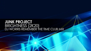 Junk Project - Brightness (2K20) (DJ Worris Remember The Time Club Mix) [Teaser]