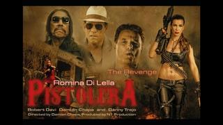 *2020 Pistolera - official Trailer/Stars: Romina Di Lella/Robert Davi/Damian Chapa and Danny Trejo