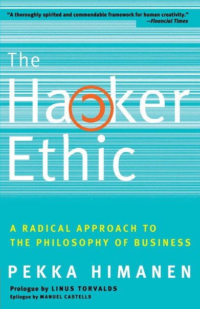 The Hacker Ethic and the Spirit of the New Economy