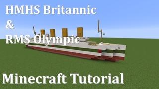 HMHS Britannic & RMS Olympic | Minecraft Tutorial | 1:5 Scale