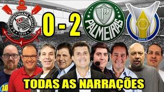Todas as narrações - Corinthians 0 x 2 Palmeiras | Campeonato Brasileiro 2020