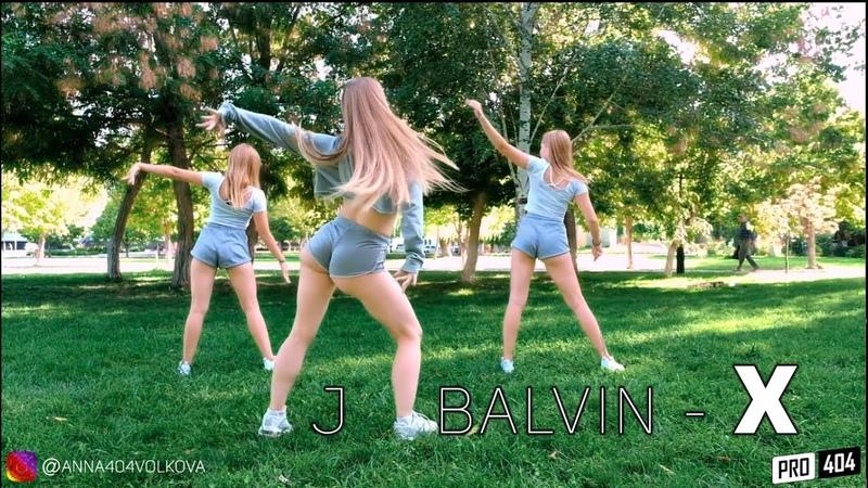 X - J Balvin Nicky Jam. Choreo by Anna Volkova.