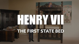 The First State Bed of Henry VII & Elizabeth of York
