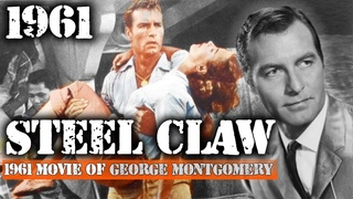 1961 Movie The Steel Claw Starring George Montgomery | Old Philippine Movie