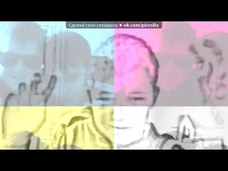 «Webcam Toy» под музыку DoN-A (Ginex) & Leha - Когда-нибудь (ft Grom & Elina). Picrolla