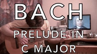 J. S. Bach - Prelude No.1 in C Major, BWV 846 from the Well-Tempered Clavier (Guitar Transcription)