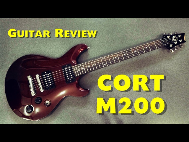 CORT M200 BRM - Review Guitar