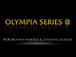OLYMPIA SERIES: Branch Warren & Johnnie Jackson   Pro BB World