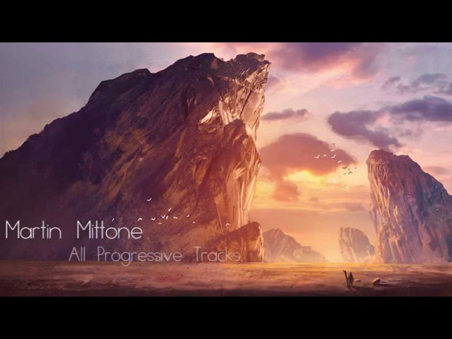 Martin Mittone Progressive House Mix