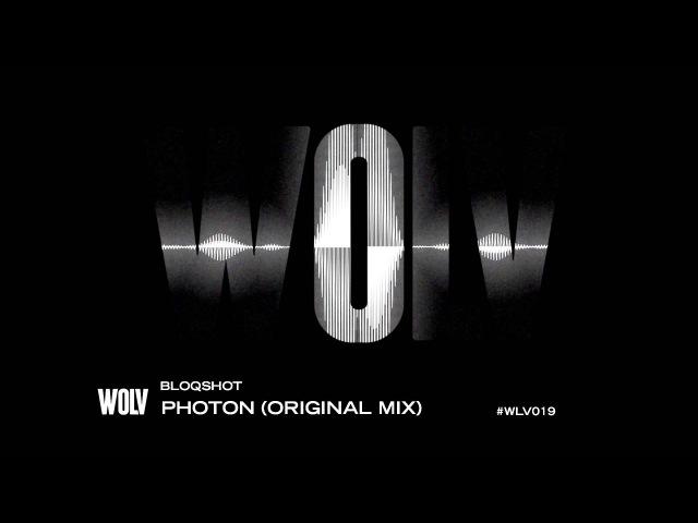BLOQSHOT Photon Original Mix