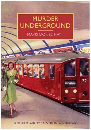 Murder Underground - Mavis Doriel Hay