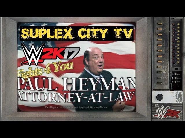 WWE 2K17 Heyman's Law on Suplex City TV