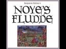 Noye's Fludde - Benjamin Britten - 720p (Full Opera)