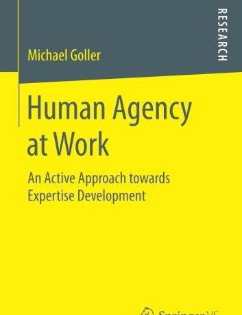 Human Agency at Work An Active Approach towards Expertise Development