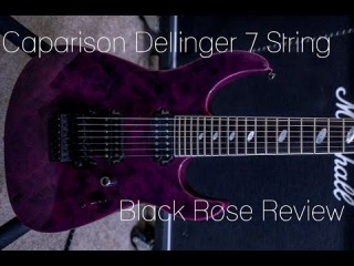 Caparison Dellinger 7 BR Demo Review