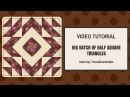 Large Half Square Triangles HST batch video tutorial