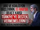 ABD ve Koalisyon Güçlerinin El Bab'da DEAŞ'e karşı Türkiye'ye Destek Vermemeleri Hakkında