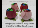 Stampin'Up Rosebud Party Favor with Gift Bag Punch Board