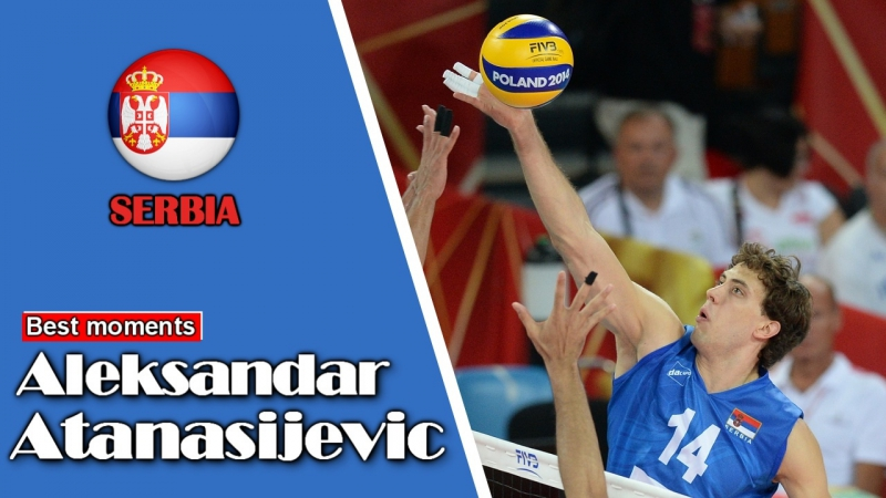 Volleyball Best Moments by Aleksandar Atanasijevic (SRB) - Volleyball Spikes - Volleyball Videos HD