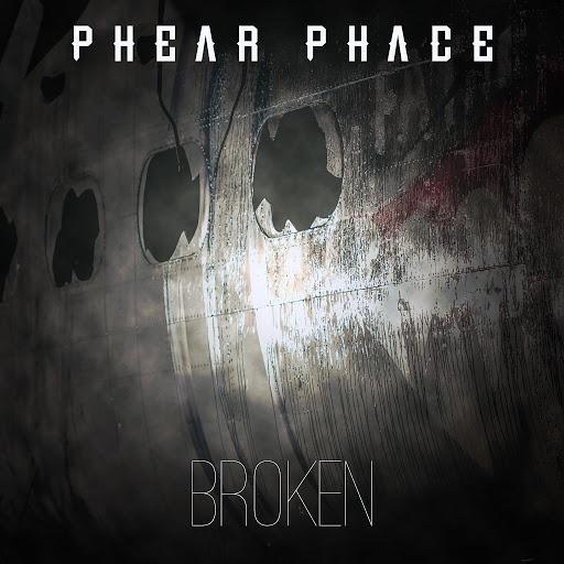 Phear Phace альбом Broken