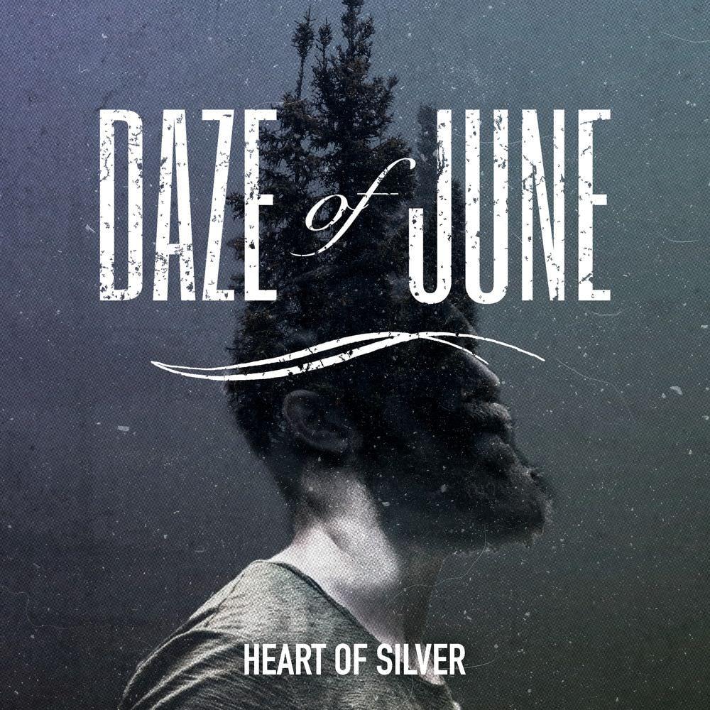 Daze of June - Heart of Silver (2018)