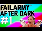 FailArmy After Dark It's Party Time (ep. 1)