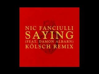 Nic Fanciulli feat. Damon Albarn - Saying (Kölsch Remix)
