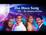 The Disco Song - VM Hrithik Roshan Kartik Aaryan Priyanka Chopra Shraddha Kapoor